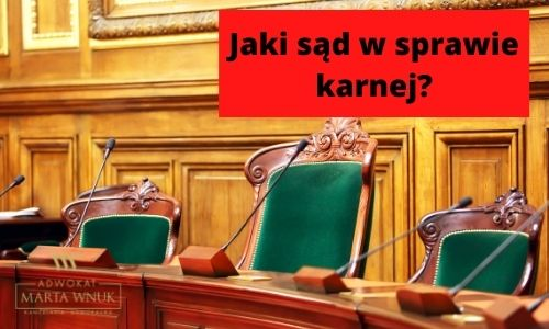 Jaki sąd w sprawie karnej